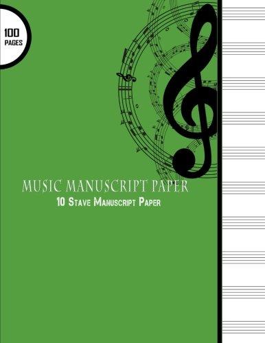 - Music Manuscript Paper : 10 Stave Manuscript Paper: 100 Pages Large 8.5