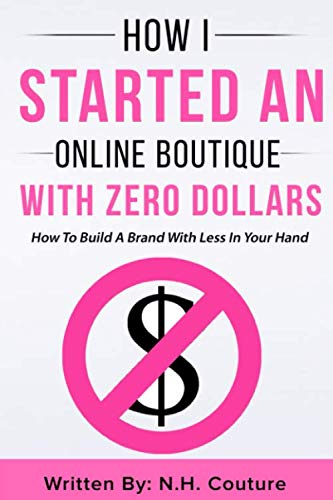 How I Started An Online Boutique With Zero Dollars: How To Build A Brand With Less In Your ()