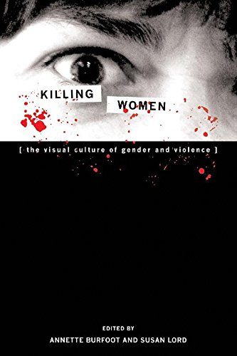 Killing Women: The Visual Culture of Gender and Violence (Cultural Studies)