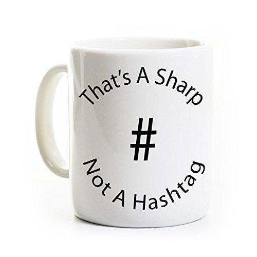 That's a Sharp Not a Hashtag Mug – Music Teacher Mug – 11 Ounce Ceramic Mug