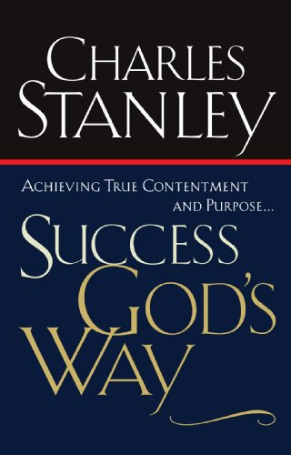 Success God's Way: Achieving True Contentment And Purpose