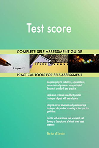 Test score All-Inclusive Self-Assessment - More than 710 Success Criteria, Instant Visual Insights, Comprehensive Spreadsheet Dashboard, Auto-Prioritized for Quick Results