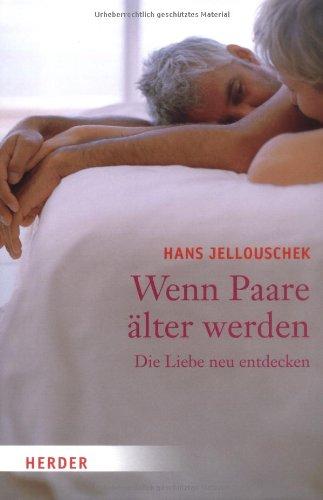 Wenn Paare älter werden: Die Liebe neu entdecken