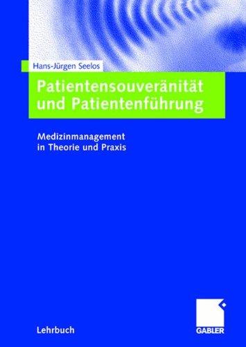 Patientensouveränität und Patientenführung: Medizinmanagement in Theorie und Praxis