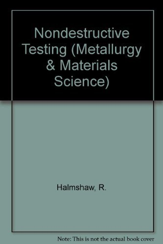 Non-Destructive Testing, Second Edition (Metallurgy & Materials Science)