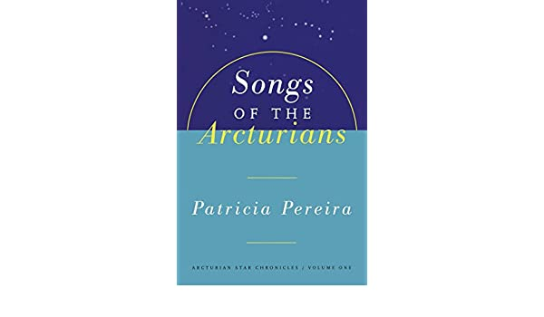 Songs of the arcturians arcturian star chronicles book 1 ebook songs of the arcturians arcturian star chronicles book 1 ebook patricia pereira sue mann amazon kindle store fandeluxe Document