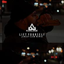 Lift Yourself (Jersey Club Remix)