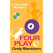 Four Play: A Humorous and Romantic Cozy (Cue Ball Mysteries Book 4)