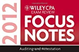 Wiley CPA Exam Review Focus Notes 2012, Auditing and Attestation