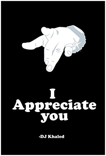 Dj Quotables  I Appreciate You Poster 13 X 19In With Poster Hanger