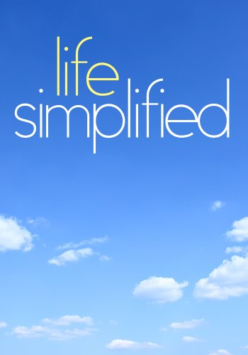 Life Simplified