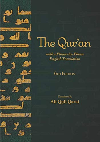The Qur'an: With a Phrase-by-Phrase English Translation