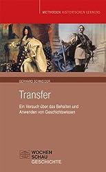 Transfer: Ein Versuch über das Behalten und Anwenden von Geschichtswissen