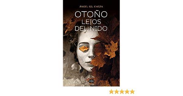 Otoño lejos del nido eBook: Gil Cheza, Ángel: Amazon.es: Tienda Kindle