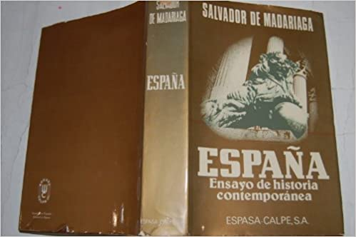 España.ensayo de historia contemporanea: Amazon.es: Salvador De ...