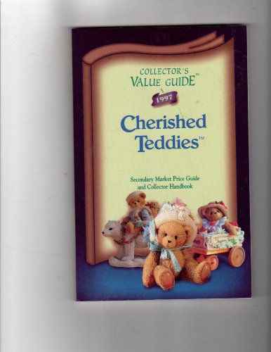 Collector's Value Guide Cherished Teddies: Secondary Market Price Guide and Collector Handbook (1997) (Collectors Cherished Teddies)