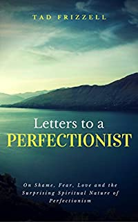 Letters To A Perfectionist by Tad Frizzell ebook deal