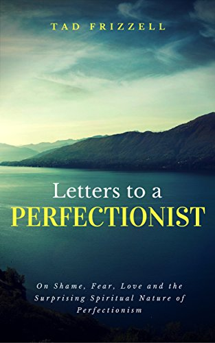 Amazon letters to a perfectionist on shame fear love and letters to a perfectionist on shame fear love and the surprising spiritual fandeluxe Images