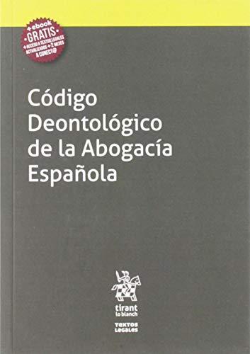 Código Deontológico de la Abogacía Española: 1 (Textos Legales) por Consejo General de la Abogacía Española