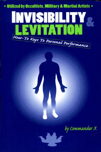 Invisibility & Levitation: How-To Keys To Personal Performance