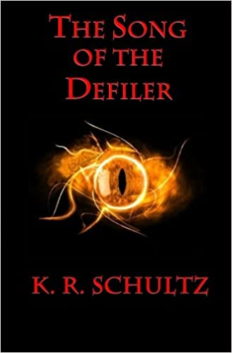 The Song of the Defiler: The Songs of Aarda: Book One: K R Schultz