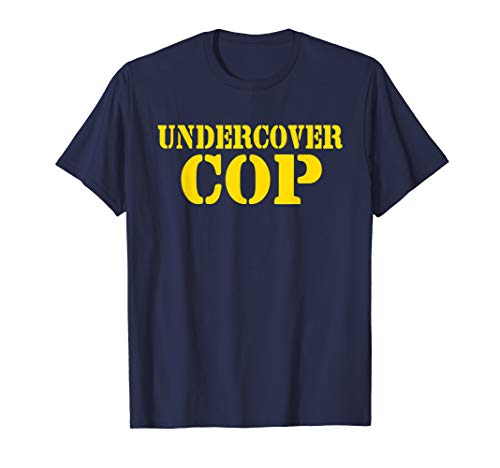 Undercover Cop - Simple Costume Mens Womens Party Novelty T-Shirt]()
