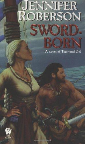 Sword-Born: A Novel of Tiger and Del (The Sword-Dancer Saga)