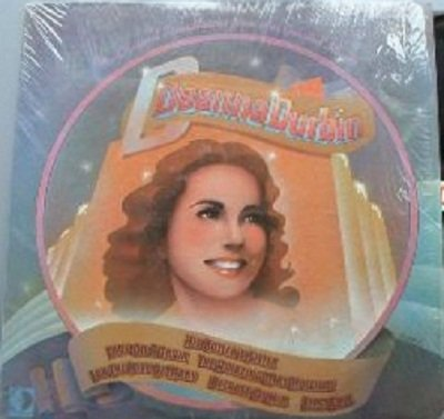 Deanna Durbin: Songs From The Original Soundtracks Of Her Greatest Movies [Vinyl LP] [Enhanced For Stereo] [Cutout]
