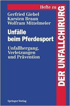 Unfälle beim Pferdesport: Unfallhergang, Verletzungen und Prävention (Hefte zur Zeitschrift 'Der Unfallchirurg')
