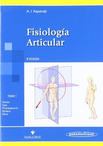 Descargar Libro Fisiología Articular: Hombro, Codo, Pronosupinación, Muñeca,mano: 1 Adalbert Kapandji