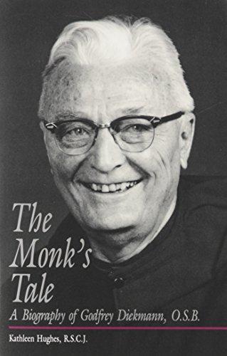 The Monk's Tale: A Biography of Godfrey Diekmann, O.S.B.