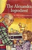 The Alexandra Ingredient, Linda Leopold Strauss, 0517570017