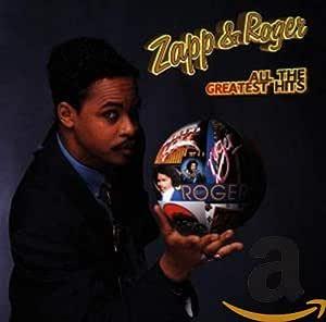 Zapp Amp Roger Zapp Amp Roger All The Greatest Hits
