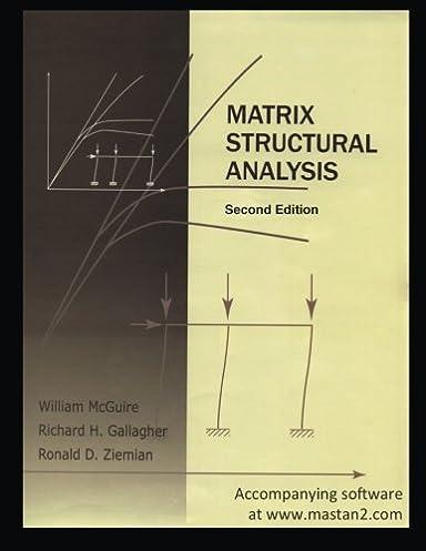 matrix structural analysis second edition william mcguire richard rh amazon com matrix structural analysis mcguire solution manual Direct Stiffness Matrix