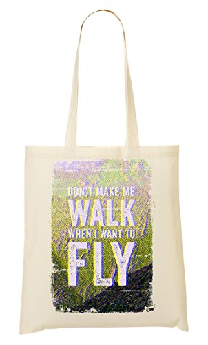 Sunny | Dont Make Walk When I Want To Fly | Phrases Collection | Cool T Shirt | Nice To | Super | Osom Words | Popular Quotes Bolso De Mano Bolsa De La Compra