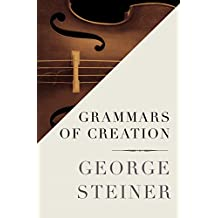 Grammars of Creation (Gifford Lectures, 1990.)