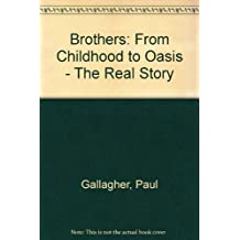 """Brothers: From Childhood to """"Oasis"""" - The Real Story"""