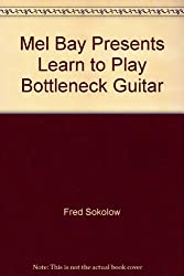 Mel Bay Presents Learn to Play Bottleneck Guitar