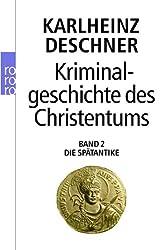Kriminalgeschichte des Christentums: Die Spätantike
