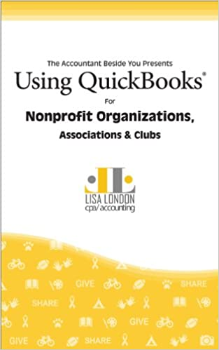 Amazon using quickbooks for nonprofit organizations amazon using quickbooks for nonprofit organizations associations clubs the accountant beside you ebook lisa london kindle store fandeluxe Image collections
