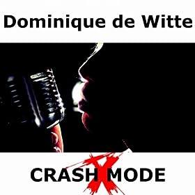 Amazon.com: Crash Mode: Dominique de Witte: MP3 Downloads