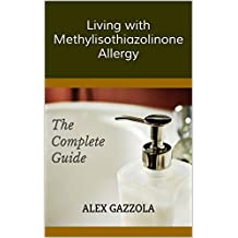 Living with Methylisothiazolinone Allergy: The Complete Guide