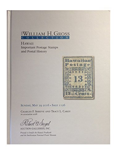 The William Gross Collection of Hawaii Important Postage Stamps and Postal History