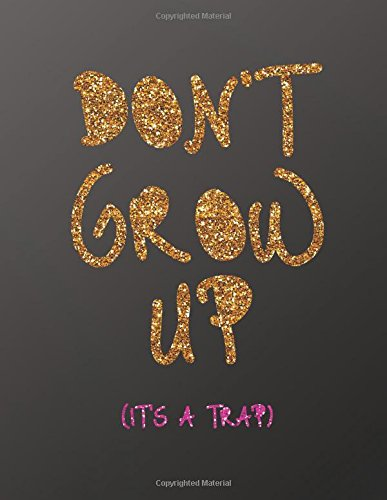 Don't Grow Up It's a Trap: 8.5