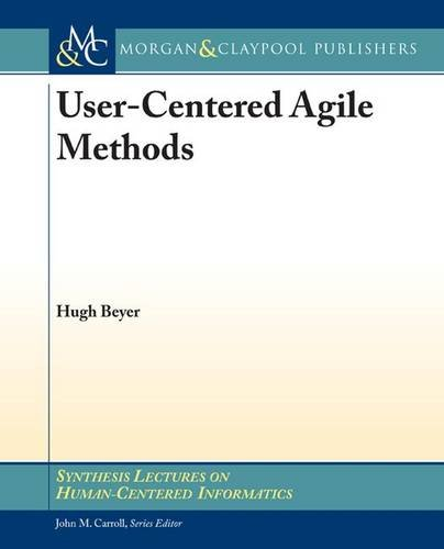 User-Centered Agile Methods (Synthesis Lectures on Human-centered (Human Centered Software)