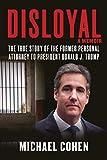 Disloyal: A Memoir: The True Story of the Former
