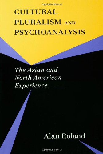 Cultural Pluralism and Psychoanalysis: The Asian and North American Experience