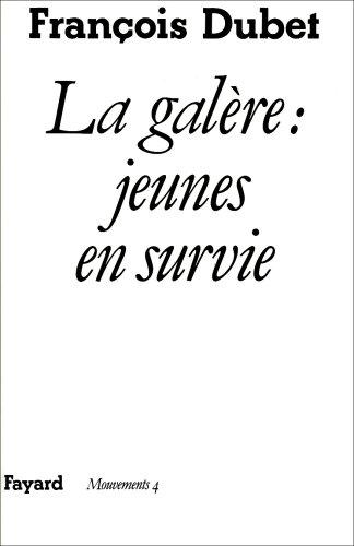 La galère: Jeunes en survie (Mouvements) (French Edition)