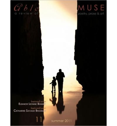 Read Online Able Muse - a Review of Poetry, Prose and Art - Summer 2011 (No. 11 - Print Edition) (Paperback) - Common PDF