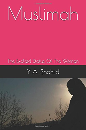 Muslimah: The Exalted Status Of The Women
